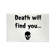death will find you Rectangle Magnet