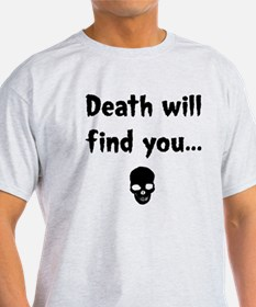 death will find you T-Shirt