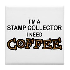 Stamp Collector Need Coffee Tile Coaster