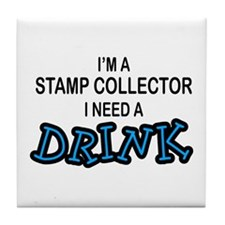 Stamp Collector Need Drnk Tile Coaster