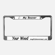 My Beaver Your Wood License Plate Frame