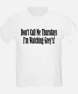 Don't Call Me Thursdays I'm W T-Shirt