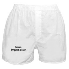 I am an Orgasm Donor Boxer Shorts