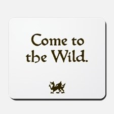 Come to the Wild Mousepad