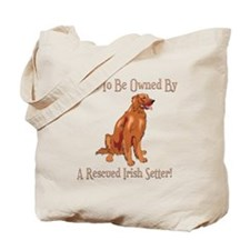 Proudly Owned By A Rescued Irish Setter Tote Bag