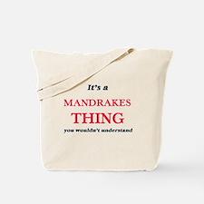 It's a Mandrakes thing, you wouldn&#3 Tote Bag