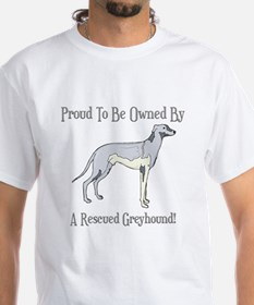 Proudly Owned By A Rescued Greyhound Shirt