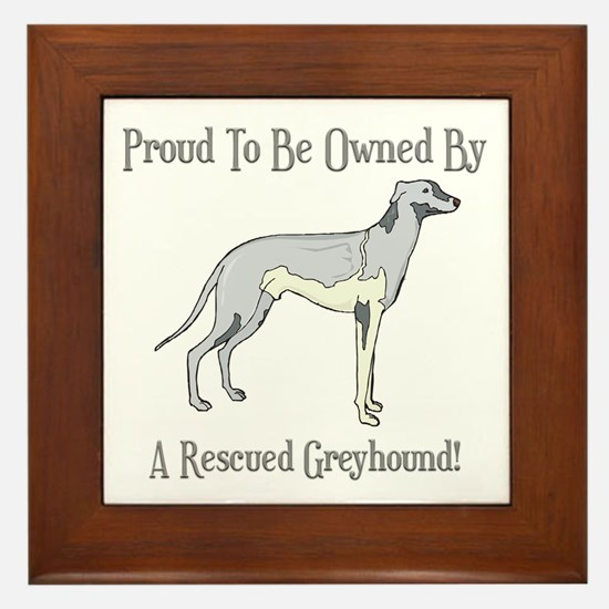 Proudly Owned By A Rescued Greyhound Framed Tile