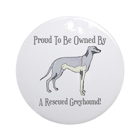 Proudly Owned By A Rescued Greyhound Ornament (Rou