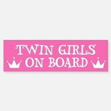 Twin Girls On Board - Twin Bumper Bumper Bumper Sticker