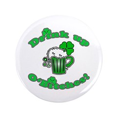 """Drink Up O'Bitches 3.5"""" Button (100 pack)"""