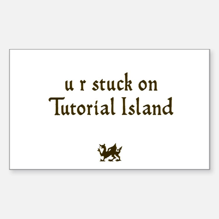 U R stuck on Tutorial Island Rectangle Decal