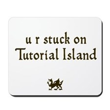 U R stuck on Tutorial Island Mousepad