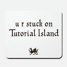U R stuck on Tutorial Island Mousepad