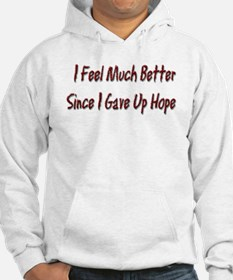 I Feel Much Better Hoodie
