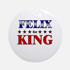 FELIX for king Ornament (Round)
