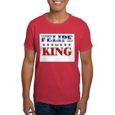 FELIPE for king T-Shirt