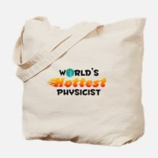 World's Hottest Physi.. (C) Tote Bag