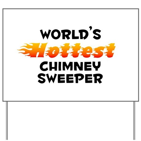 World's Hottest Chimn.. (B) Yard Sign
