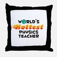 World's Hottest Physi.. (C) Throw Pillow