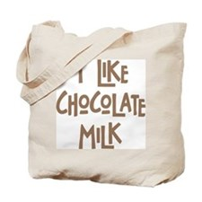 I like chocolate milk Tote Bag