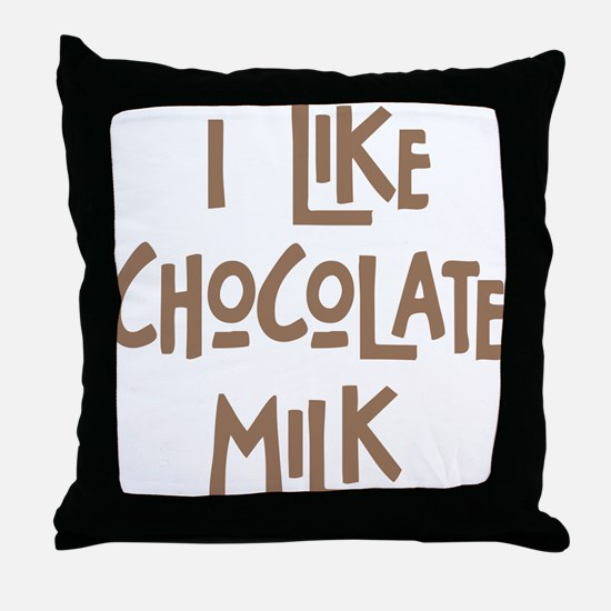 I like chocolate milk Throw Pillow