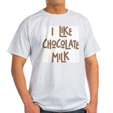 I like chocolate milk T-Shirt