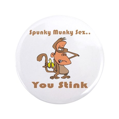 """You Stink 3.5"""" Button"""