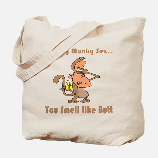 You Smell Like Butt Tote Bag