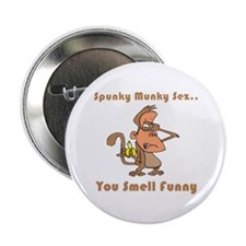 "You Smell Funny 2.25"" Button"