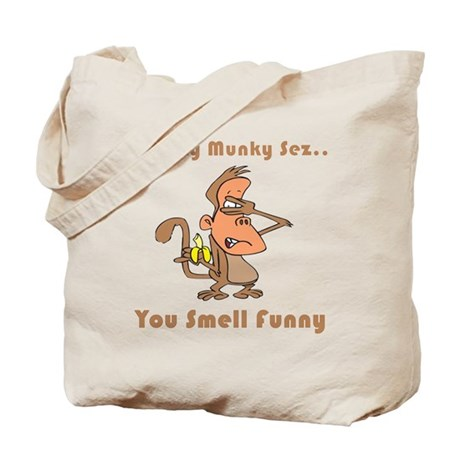 You Smell Funny Tote Bag