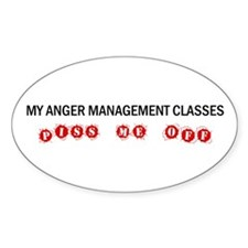 Anger Management Pisses Me Off Oval Decal