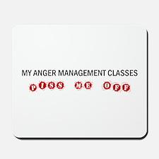 Anger Management Pisses Me Off Mousepad