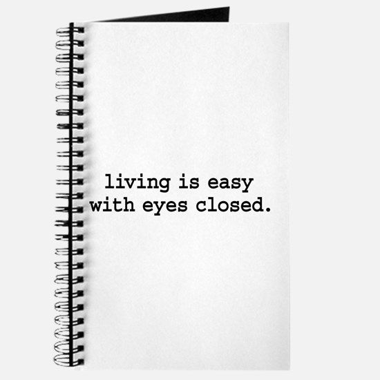 living is easy with eyes closed. Journal