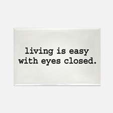 living is easy with eyes closed. Rectangle Magnet