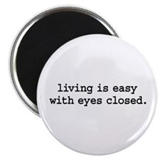 living is easy with eyes closed. Magnet