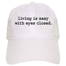 living is easy with eyes closed. Baseball Cap