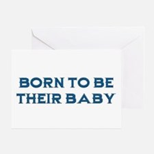Born To Be Their Baby Greeting Card