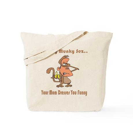 Your Mom Dresses You Funny Tote Bag