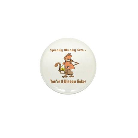 You're a Window Licker Mini Button (10 pack)