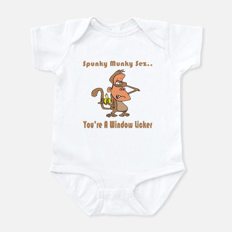 You're a Window Licker Infant Bodysuit
