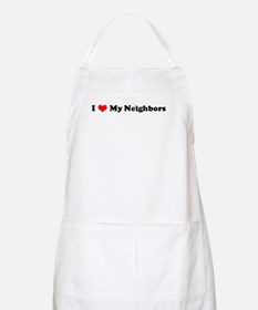 I Love My Neighbors BBQ Apron