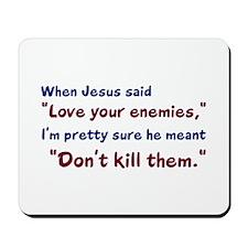 Don't Kill Them Mousepad