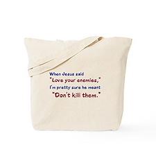 Don't Kill Them Tote Bag