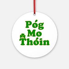 Pog Mo Thoin Kiss My Ass Ornament (Round)