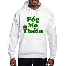 Pog Mo Thoin Kiss My Ass Hoodie