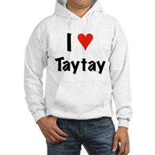 I love TayTay Hoodie
