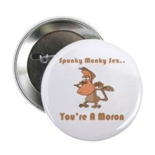 "You're a Moron 2.25"" Button"