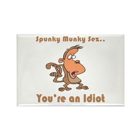 You're an Idiot Rectangle Magnet (10 pack)