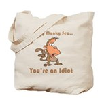 You're an Idiot Tote Bag